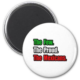 Few Proud Mexicans Fridge Magnet