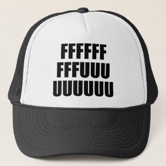 FFFFFFFFFUUUUUUUUU TRUCKER HAT