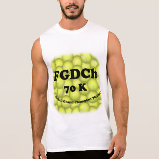 FGDCh 70 K, Flyball Grand Champ, 70,000 Points Sleeveless Shirt
