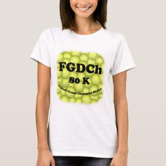 FGDCh 80 K, Flyball Grand Champ, 80,000 Points T-Shirt