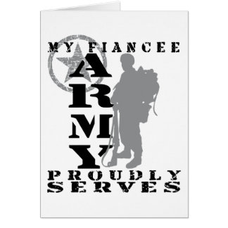 Fiancee Proudly Serves - ARMY Greeting Card