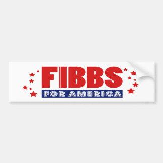 FIBBS FOR AMERICA Bumper Sticker