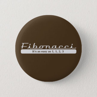 fibonacci... It's as easy as 1, 1, 2, 3 6 Cm Round Badge