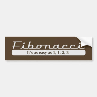 fibonacci... It's as easy as 1, 1, 2, 3 Bumper Sticker