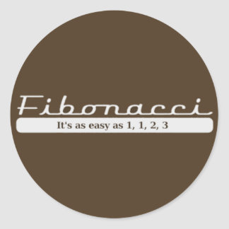 fibonacci... It's as easy as 1, 1, 2, 3 Round Sticker