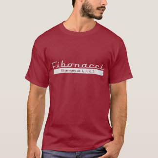 fibonacci... It's as easy as 1, 1, 2, 3 T-Shirt