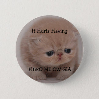 Fibromyalgia Awareness Sad Kitten Button