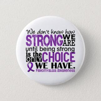 Fibromyalgia How Strong We Are 6 Cm Round Badge