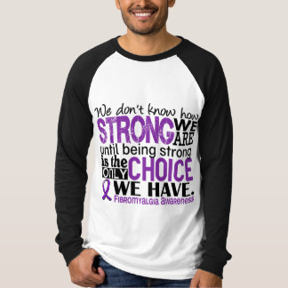 Fibromyalgia How Strong We Are T Shirt