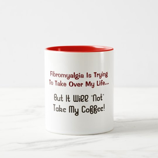 Fibromyalgia Humour Coffee Mug Cup