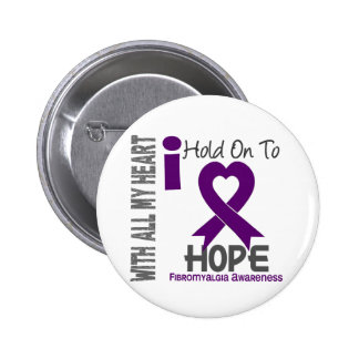 Fibromyalgia I Hold On To Hope Button
