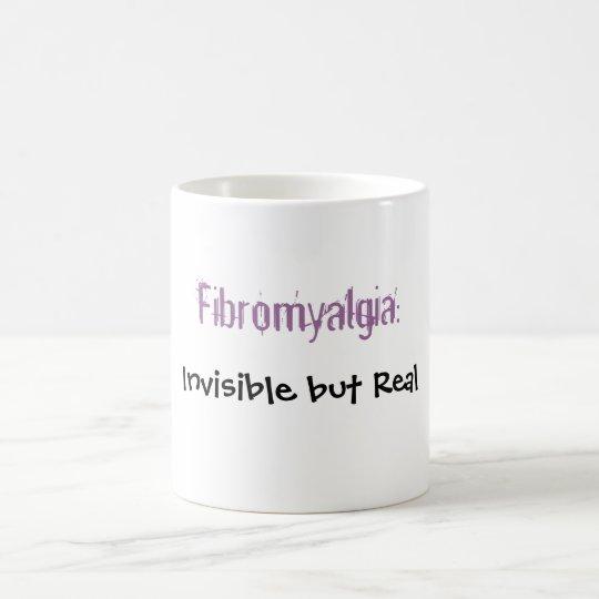 Fibromyalgia:, Invisible but Real Coffee Mug