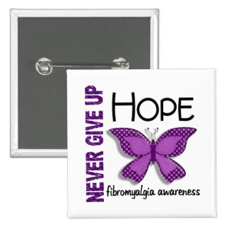 Fibromyalgia Never Give Up Hope Butterfly 4.1 Pins