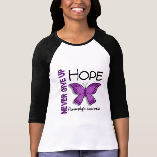 Fibromyalgia Never Give Up Hope Butterfly 4 1 T Shirts