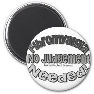 Fibromyalgia No Judgement Needed! Magnet