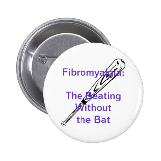 Fibromyalgia: The Beating Without the Bat 6 Cm Round Badge