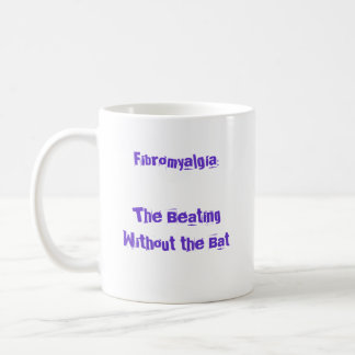 Fibromyalgia: The Beating Without the Bat Basic White Mug
