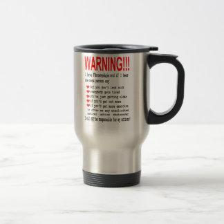 Fibromyalgia Warning Travel Mug