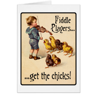 Fiddle Players Get the Chicks Violin Music Greeting Card