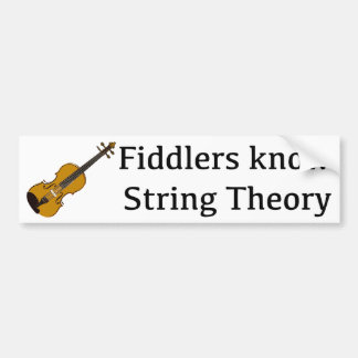 Fiddlers Know String Theory for Violinist Fiddler Bumper Sticker
