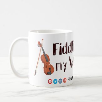 Fiddling with my Whistle - Official Merch - Coffee Mug