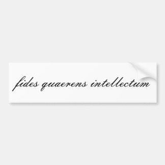 fides quaerens intellectum bumper stickers