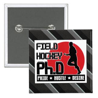 Field Hockey PH.D Pin Badge Button