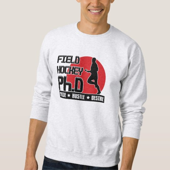 Field Hockey PH.D Sweatshirt