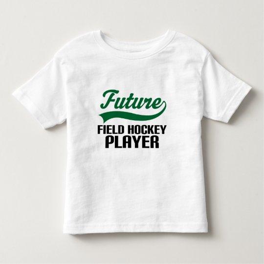Field Hockey Player (Future) Toddler T-Shirt