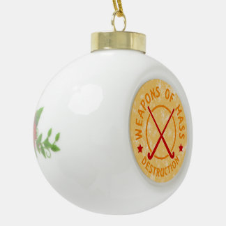 Field Hockey Weapons of Destruction Ceramic Ball Christmas Ornament