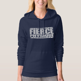 FIERCE PHYSIQUE - Hard Body of a Fearless Primate Sweatshirts