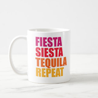 Fiesta, Siesta,Tequila Bachelorette Vacation Coffee Mug