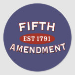Fifth Amendment Est 1791 Classic Round Sticker