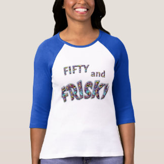 Fifty and FRISKY Tee