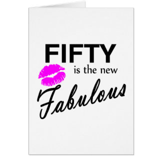 Fifty Is The New Fabulous Greeting Card