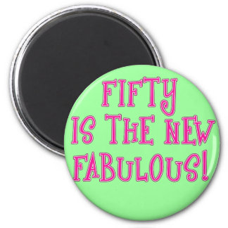 Fifty is the New Fabulous Products 6 Cm Round Magnet
