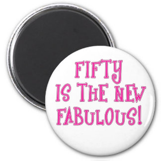 Fifty is the New Fabulous Products Magnet