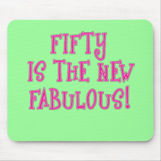 Fifty is the New Fabulous Products Mouse Mat