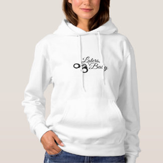 "Fifty Shades ""Laters Baby"" Hoody"