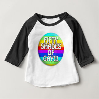 FIFTY SHADES OF GAY MULTI SHADE BABY T-Shirt