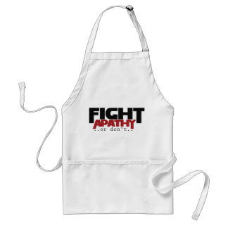 Fight Apathy or don t humor Apron