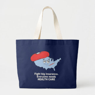 Fight Big insurance, everyone needs health care Tote Bags