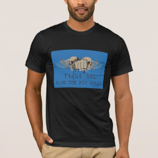 fight bsl - save the pit bulls T-Shirt
