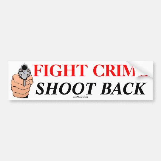 Fight Crime Bumper Sticker