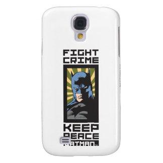 Fight Crime - Keep Peace - Batman Galaxy S4 Case