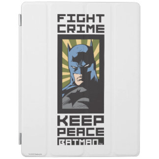 Fight Crime - Keep Peace - Batman iPad Cover