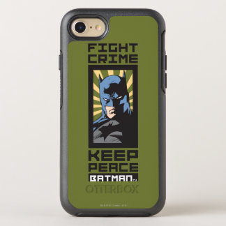 Fight Crime - Keep Peace - Batman OtterBox Symmetry iPhone 8/7 Case