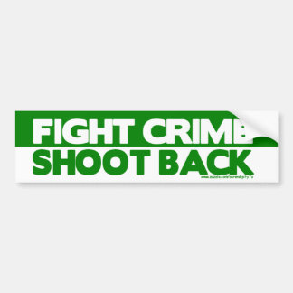 Fight Crime, Shoot Back Bumper Sticker