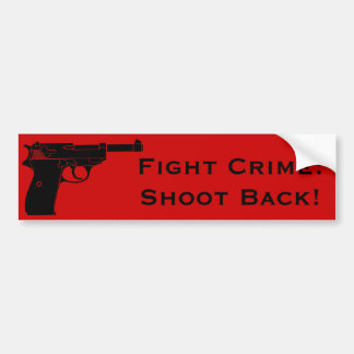 Fight Crime Shoot Back with Pistol Bumper Sticker