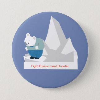 Fight Environment Disaster 7.5 Cm Round Badge